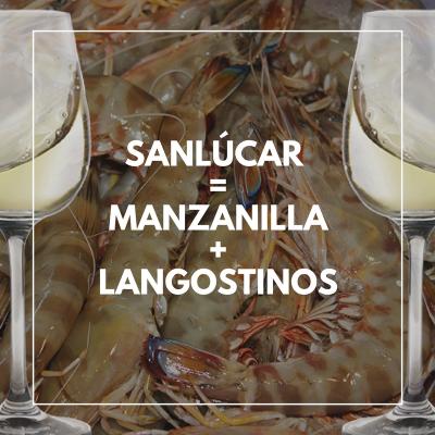 sanlúcar =manzanilla+langostinos